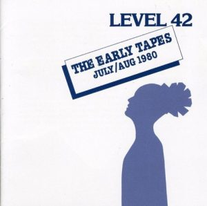Level 42 The Early Tapes (Audio CD)