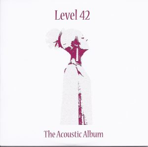 Level 42 The Acoustic Album (Audio CD)