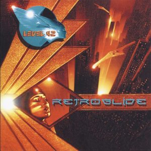 Level 42 Retroglide - Remastered (Audio CD)