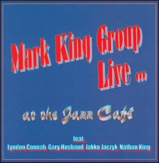 Mark King Group Live at the Jazz Cafe 1999 (Audio CD)